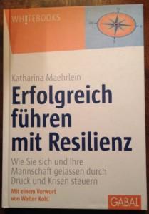 Katharina Maehrlein - Erfolgreich führen mit Resilienz